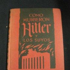 Libros de segunda mano: COMO MURIERON HITLER Y LOS SUYOS. KARL ZHEIGER. EDICIONES RODEGAR. Lote 42849766