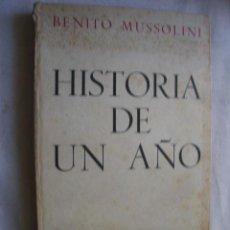 Libros de segunda mano: HISTORIA DE UN AÑO. MUSSOLINI, BENITO. 1944. Lote 42921666