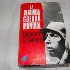 Libros de segunda mano: LA SEGUNDA GUERRA MUNDIAL HELLMUTH G. DAHMS. Lote 43088492