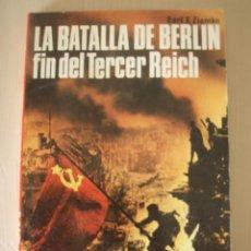 Libros de segunda mano: LA BATALLA DE BERLIN FIN DEL TERCER REICH. Lote 43335825