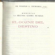 Libros de segunda mano: EL GOZNE DEL DORADO. WISTON CHURCHILL. PLAZA & JANES. BARCELONA. 1965. Lote 132743595