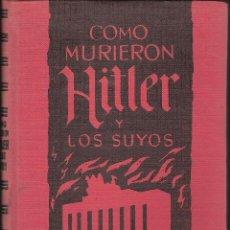 Libros de segunda mano: LIBRO -COMO MURIERON HITLER Y LOS SUYOS- POR KARL ZHEIGER EDIC. RODEGAR AÑO 1962. Lote 44026542
