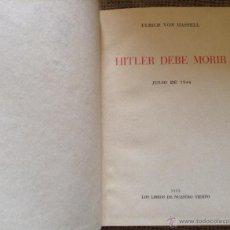 Libros de segunda mano: HITLER DEBE MORIR ULRICH VON HASSEL. Lote 44252133