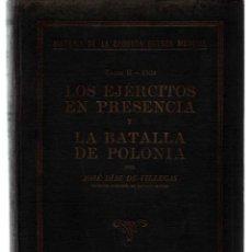 Libros de segunda mano: 2ª GUERRA MUNDIAL LOS EJERCITOS EN PRESENCIA Y LA BATALLA DE POLONIA.TOMO II. JOSÉ DIAZ DE VILLEGAS.. Lote 44257005