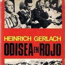 Libros de segunda mano: ODISEA EN ROJO HEINRICH GERLACH. Lote 44269765