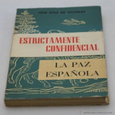 Libros de segunda mano: JOSÉ DÍAZ DE VILLEGAS. LA PAZ ESPAÑOLA. 1964. Lote 44301386