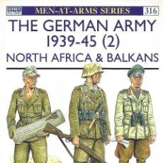 Libros de segunda mano: EL EJÉRCITO ALEMÁN 1939-45 EN EL NORTE DE ÁFRICA Y LOS BALCANES. Lote 44425404
