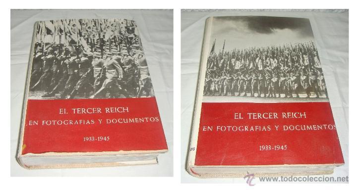 EL TERCER REICH. EN FOTOGRAFÍAS Y DOCUMENTOS. VOLUMEN I Y II. (Libros de Segunda Mano - Historia - Segunda Guerra Mundial)