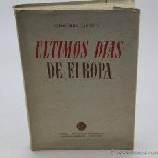 Libros de segunda mano: GREGORIO GAFENCU. ÚLTIMOS DÍAS DE EUROPA. 1945. Lote 44772679
