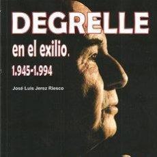Libros de segunda mano: DEGRELLE EN EL EXILIO JOSE LUIS JEREZ RIESCO GASTOS DE ENVIO GRATIS. Lote 51396678