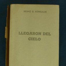 Libros de segunda mano: LLEGARON DEL CIELO. HEINZ G. KONSALIK (HEINZ GÜNTHER). COL. GRAN RENO, PLAZA & JANÉS EDITORES, 1986. Lote 44959664