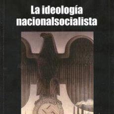 Libros de segunda mano: LA IDEOLOGIA NACIONALSOCIALISTA VOL. I Y II GASTOS DE ENVIO GRATIS NS. Lote 171644493