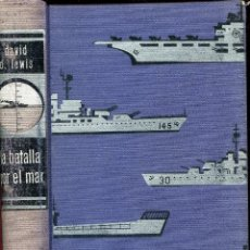 Libros de segunda mano: LA BATALLA POR EL MAR -DAVID D. LEWIS. Lote 45214949