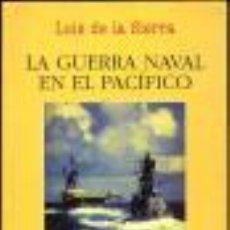Libros de segunda mano: LA GUERRA NAVAL EN EL PACÍFICO SIERRA, LUIS DE LA GASTOS DE ENVIO GRATIS. Lote 45302890
