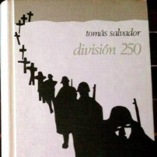 Libros de segunda mano: DIVISION AZUL : ¨ DIVISION 250 ¨ . DE TOMAS SALVADOR . 1971. Lote 268725184