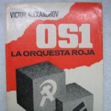 Libros de segunda mano: LA ORQUESTA ROJA O S 1 POR VICTOR ALEXANDROV 1969. Lote 45439445