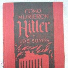 Libros de segunda mano: COMO MURIERON HITLER Y LOS SUYOS POR KARL ZHEIGER 1963. Lote 45439486