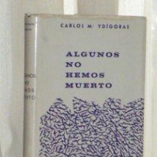 Libros de segunda mano: ALGUNOS NO HEMOS MUERTO (DIVISIÓN AZUL). Lote 46216479