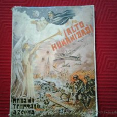 Libros de segunda mano: REINALDO TEMPRANO AZCONA: ¡ALTO HUMANIDAD! EDITORIAL ASTREA, VALLADOLID, 1.946. 197 PAGINAS, RUSTI. Lote 46562060