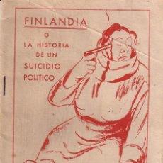 Libros de segunda mano: FINLANDIA O LA HISTORIA DE UN SUICIDIO POLÍTICO. Lote 46707163