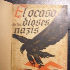 Libros de segunda mano: EL OCASO DE LOS DIOSES NAZIS. RAMON GARRIGA. EDICIONES ATLAS, MADRID. 1945. REENCUADERNADO. 1ª EDICI. Lote 46709447