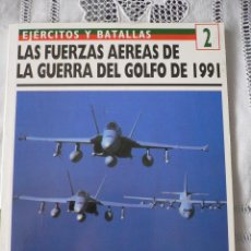 Libros de segunda mano: LAS FUERZAS AEREAS DE LA GUERRA DEL GOLFO 1991, OSPREY MILITARY, EDICIONES DEL PRADO. Lote 46727458