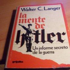 Libros de segunda mano: LA MENTE DE HITLER. UN INFORME SECRETO DE LA GUERRA (WALTER C. LANGER) 1974 1ª EDICION (LB20). Lote 143957045