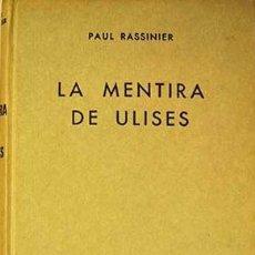 Libros de segunda mano: LA MENTIRA DE ULISES, DE PAUL RASSINIER. LIBRO FUNDACIONAL DEL REVISIONISMO. HITLER. NAZISMO. Lote 95855458