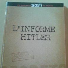Libros de segunda mano: L'INFORME HITLER - MATERIAL DESCLASIFICAT PELS ARXIUS NACIONAL D'ESTATS UNITS - SAPIENS. Lote 47856908
