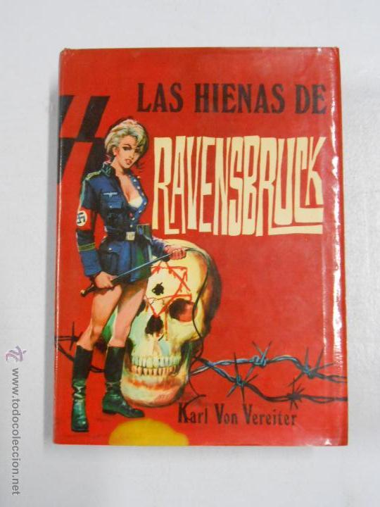 LAS HIENAS DE RAVENSBRUCK. - KARL VON VEREITER. TDK226 (Libros de Segunda Mano - Historia - Segunda Guerra Mundial)