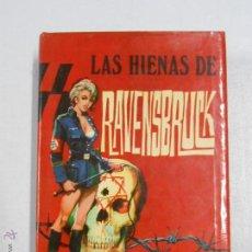 Libros de segunda mano: LAS HIENAS DE RAVENSBRUCK. - KARL VON VEREITER. TDK226. Lote 111032259
