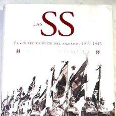 Libros de segunda mano: LAS SS-EL CUERPO DE ELITE DEL NAZISMO 1919-1945. Lote 48676769