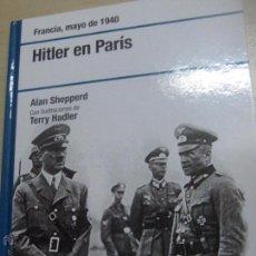 Libros de segunda mano: HITLER EN PARÍS ALAN SHEPPERD EDIT OSPREY AÑO 2007. Lote 48695768