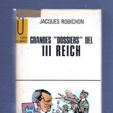 Libros de segunda mano: GRANDES DOSSIERS DEL III REICH. JACQUES ROBICH. EDICIONES G.P.. Lote 49572821