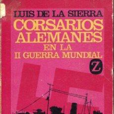 Libros de segunda mano: CORSARIOS ALEMANES EN LA SEGUNDA GUERRA MUNDIAL -- LUIS DE LA SIERRA. Lote 114345868