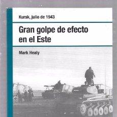 Libros de segunda mano: GRAN GOLPE DE EFECTO EN EL ESTE. JULIO 1943. MARK HEALY. OSPREY. 2008. Lote 49920545