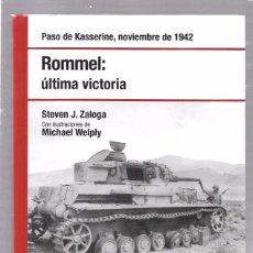 Libros de segunda mano: ROMMEL: ÚLTIMA VICTORIA. PASO DE KASSERINE 1942. STEVEN J. ZALOGA. OSPREY. 2008. Lote 49920574