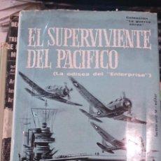 Libros de segunda mano: EL SUPERVIVIENTE DEL PACÍFICO (LA ODISEA DEL ENTERPRISE) (MADRID, 1965) COLECCIÓN GUERRA AÉREA. Lote 49961409