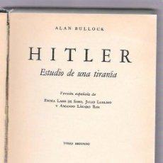 Libros de segunda mano: HITLER. ESTUDIO DE UNA TIRANÍA. ALAN BULLOCK. EDIT. GRIJALBO, S.A. 1955. Lote 50116659