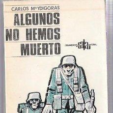Libros de segunda mano: ALGUNOS NO HEMOS MUERTO. CARLOS Mª YDIGORAS. ORG. SALA EDITORIAL, S.A. MADRID, 1972. Lote 50197042