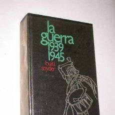 Libros de segunda mano: LA GUERRA 1939-1945. LOUIS L. SNYDER. CÍRCULO DE LECTORES, 1975. ILUSTRADO, VER ÍNDICE.. Lote 50219492