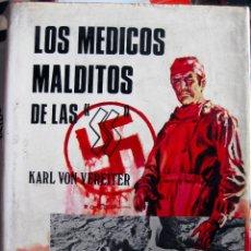 Libros de segunda mano: KARL VON VEREITER. LOS MÉDICOS MALDITOS DE LAS SS. 1975. Lote 179946455