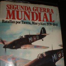 Libros de segunda mano: SEGUNDA GUERRA MUNDIAL BATALLAS POR TIERRA MAR Y AIRE 1939-1945 PROLOGO CONDE MOUNTBATTEN. Lote 50382953