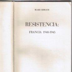 Libros de segunda mano: RESISTENCIA FRANCIA 1940-1945 - BLAKE EHRLICH. Lote 50490875