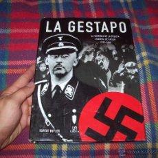 Libros de segunda mano: LA GESTAPO.LA HISTORIA DE LA POLICÍA SECRTEA DE HITLER 1933-1945.RUPERT BUTLER.2006. VER FOTOS.. Lote 53170421