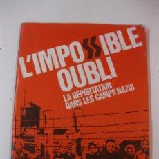 Libros de segunda mano: L' IMPOSIBLE OUBLI. LA DEPORTATION DANS LES CAMPS NAZIS.1971. REVISTA CON 96 PAGINAS MUY ILUSTRADAS.. Lote 50816064