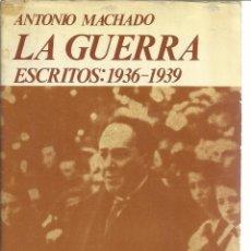 Libros de segunda mano: LA GUERRA. ANTONIO MACHADO. EMILIANO ESCOBAR EDITOR. MADRID. 1983. Lote 50831200