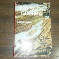 Libros de segunda mano: UNA SUCIA GUERRA, HANS KLUBERG, II GUERRA MUNDIAL, PRODUCCIONES EDITORIALES.. Lote 50951483