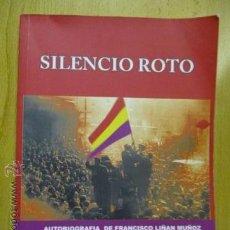Libros de segunda mano: FRANCISCO LIÑÁN MUÑOZ 'SILENCIO ROTO. TEXTOS AUTOBIOGRÁFICOS' (2011). MEMORIAS DE ANDALUCÍA. FOTOS.. Lote 50987380