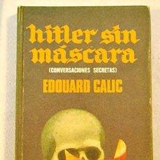 Libros de segunda mano: HITLER SIN MASCARA. EDUARD CALIC. Lote 47119202